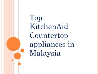 KitchenAid Top Countertop appliances in Malaysia