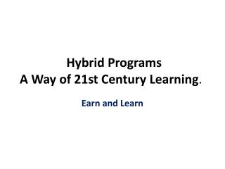 Hybrid Programs A Way of 21st Century Learning.�