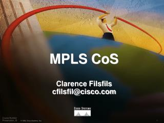 MPLS CoS  Clarence Filsfils cfilsfilcisco