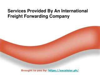 Services Provided By An International Freight Forwarding Company