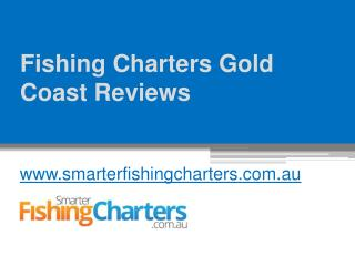 Fishing charters Gold Coast Reviews - www.smarterfishingcharters.com.au