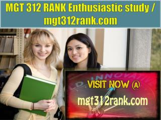 MGT 312 RANK Enthusiastic study / mgt312rank.com