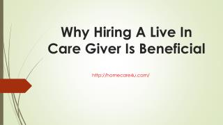 Why Hiring A Live In Care Giver Is Beneficial