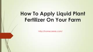 How To Apply Liquid Plant Fertilizer On Your Farm