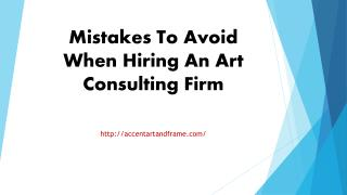 Mistakes To Avoid When Hiring An Art Consulting Firm