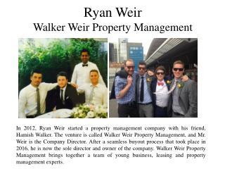Ryan Weir - Walker Weir Property Management