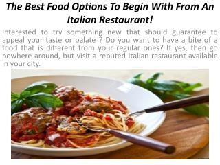 The Best Food Options To Begin With From An Italian Restaurant!