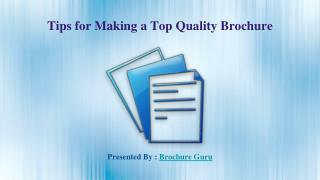Tips for making a top quality brochure