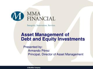Armando Perez: Asset Management of Debt and Equity Investments