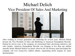 Michael Delich – Vice President of Sales and Marketing