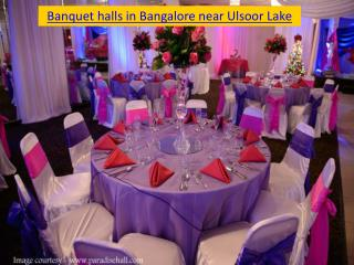 Banquet halls in Bangalore near Ulsoor Lake