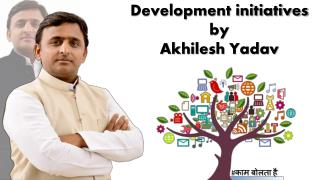 Development initiatives by Akhilesh Yadav
