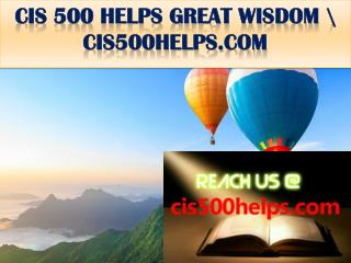 CIS 500 HELPS GREAT WISDOM \ cis500helps.com