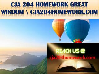 CJA 204 HOMEWORK GREAT WISDOM \ cja204homework.com