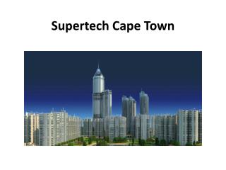 Supertech Cape Town Township in Sector-74