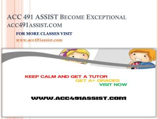 ACC 491 ASSIST Become Exceptional/acc491assist.com