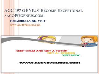 ACC 497 GENIUS  Become Exceptional /acc497genius.com