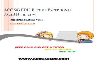 ACC 543 EDU  Become Exceptional /acc543edu.com
