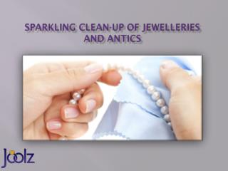 Sparkling Clean-Up of Jewelleries and Antics