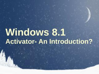 Windows 8.1 Activator  An Introduction