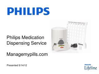 Philips Medication Dispensing Service  Managemypills