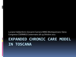 EXPANDED CHRONIC CARE MODEL IN TOSCANA
