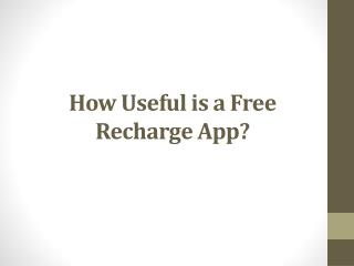 How Useful is a Free Recharge App?
