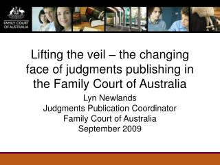 Lifting the veil   the changing face of judgments publishing in the Family Court of Australia