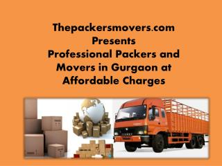 Thepackersmovers.com Presents Professional Packers and Movers in Gurgaon at Affordable Charges