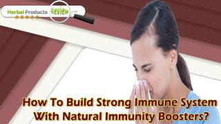 How To Build Strong Immune System With Natural Immunity Boosters?