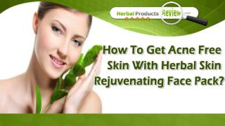 How To Get Acne Free Skin With Herbal Skin Rejuvenating Face Pack?