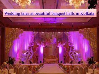 Wedding tales at beautiful banquet halls in Kolkata