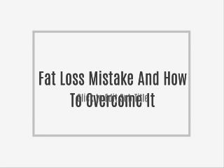 Fat Loss Mistake And How To Overcome It