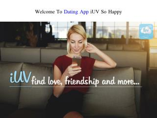 Why We Should Use iUV Dating App