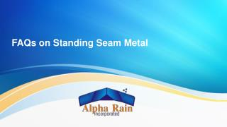 Presentation on Standing Seam Metal FAQs.