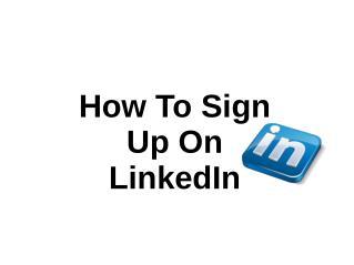 Steps To Sign Up On LinkedIn