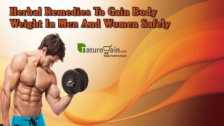 Herbal Remedies To Gain Body Weight In Men And Women Safely