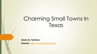 Charming Small Towns In Texas