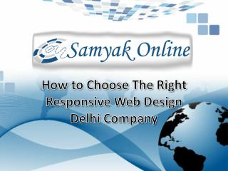 How To Choose The Right Responsive Web Design Delhi Company
