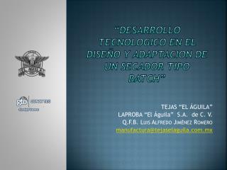 DESARROLLO TECNOLOGICO EN EL DISE O Y ADAPTACION DE UN SECADOR TIPO BATCH