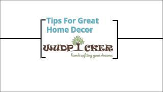 Tips For Great Home Decor - wudpicker