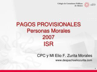 PAGOS PROVISIONALES  Personas Morales 2007 ISR