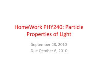 HomeWork PHY240: Particle Properties of Light