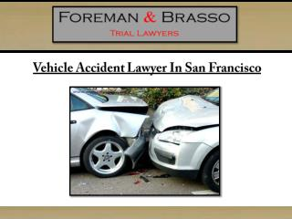 Vehicle Accident Lawyer San Francisco