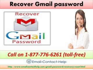 Recover Gmail password with the Gmail account call 1-877-776-6261 (toll-free)