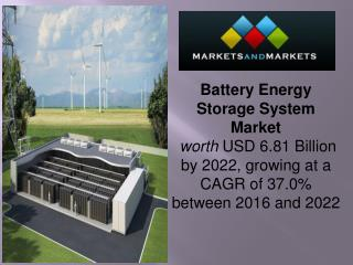 Battery Energy Storage System Market worth 6.81 Billion USD by 2022