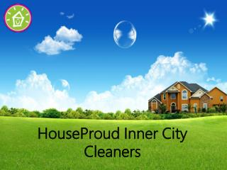 HouseProud Inner City Cleaners