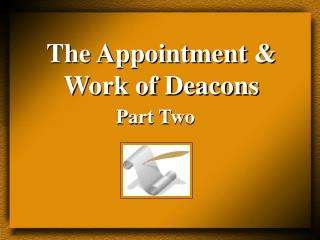The Appointment   Work of Deacons