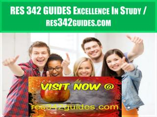 RES 342 GUIDES Excellence In Study / res342guides.com