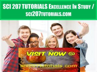 SCI 207 TUTORIALS Excellence In Study / sci207tutorials.com